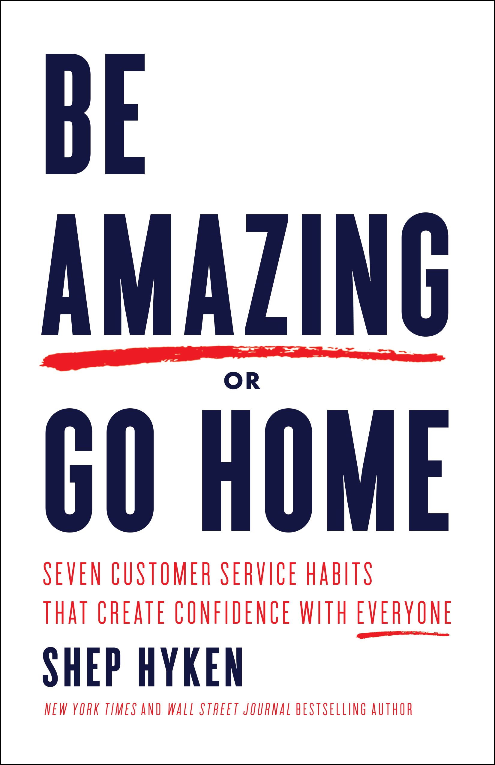 Be Amazing or Go Home - By Shep Hyken