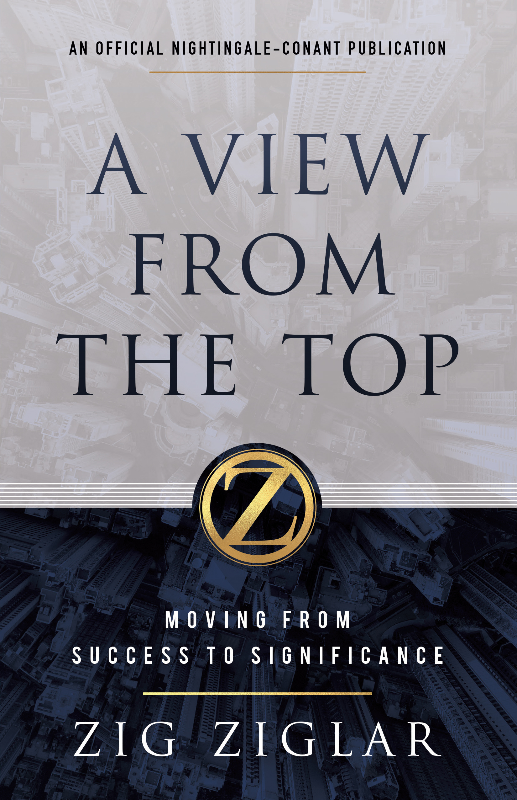 A View From the Top - By Zig Ziglar