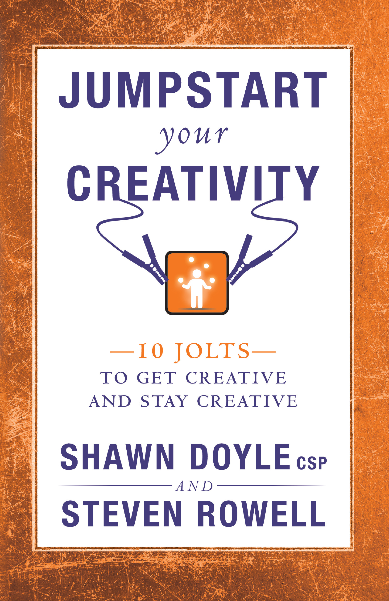 Jumpstart Your Creativity - Shawn Doyle CSP and Steven Rowell