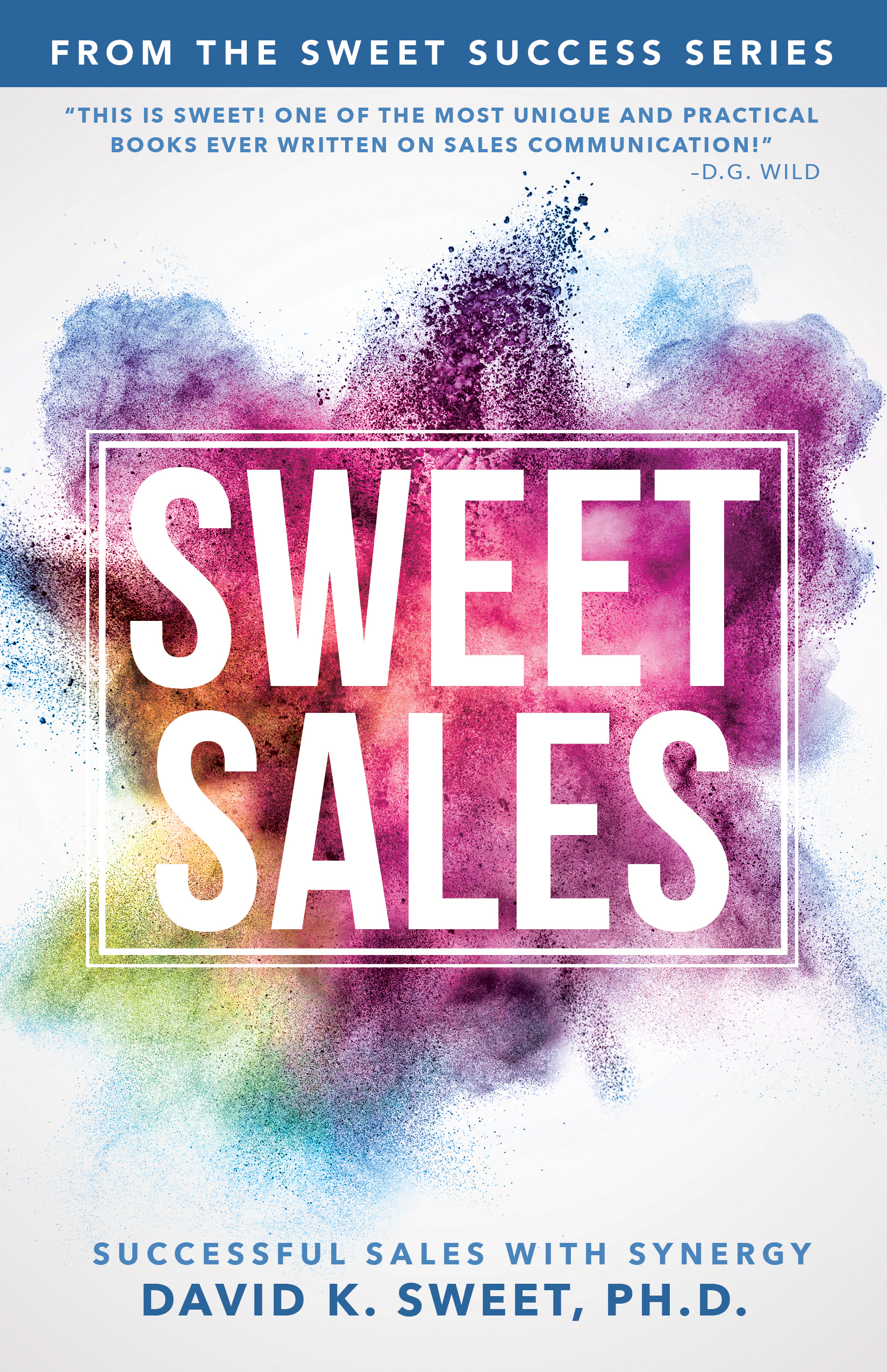 Sweet Sales - David K. Sweet, PHD