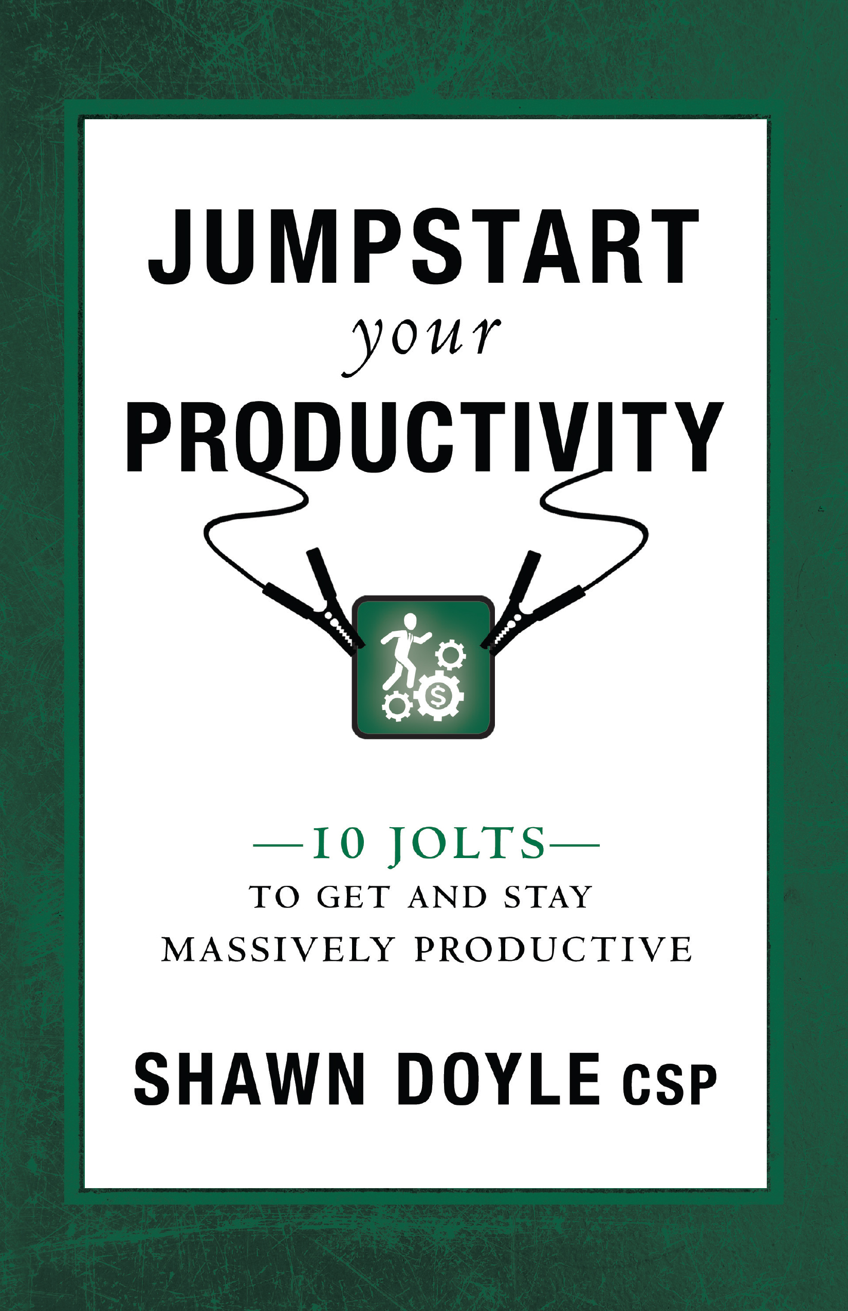 Jumpstart Your Productivity - Shawn Doyle CSP