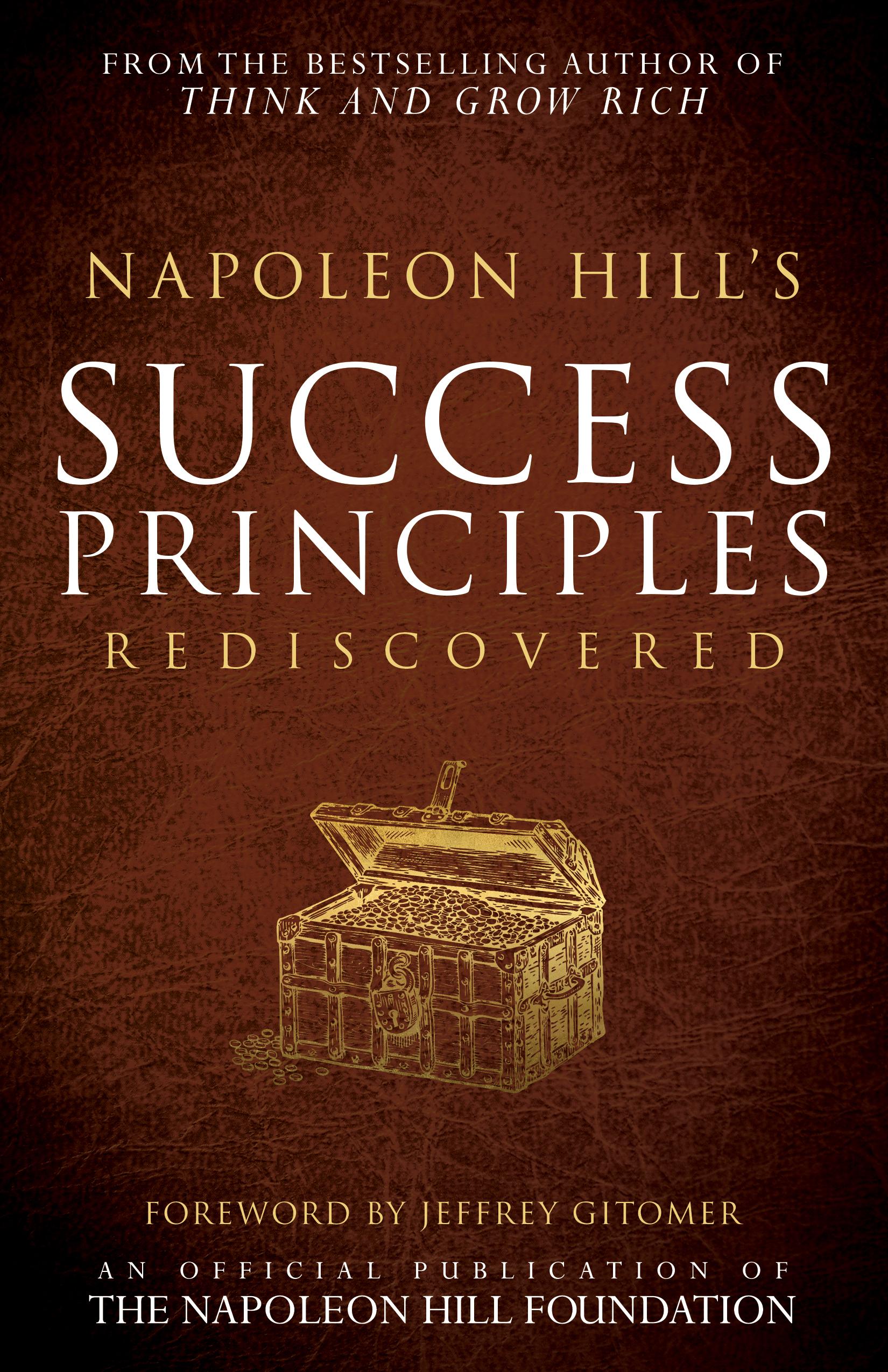 Napoleon Hill's Success Principles Rediscovered - Napoleon Hill