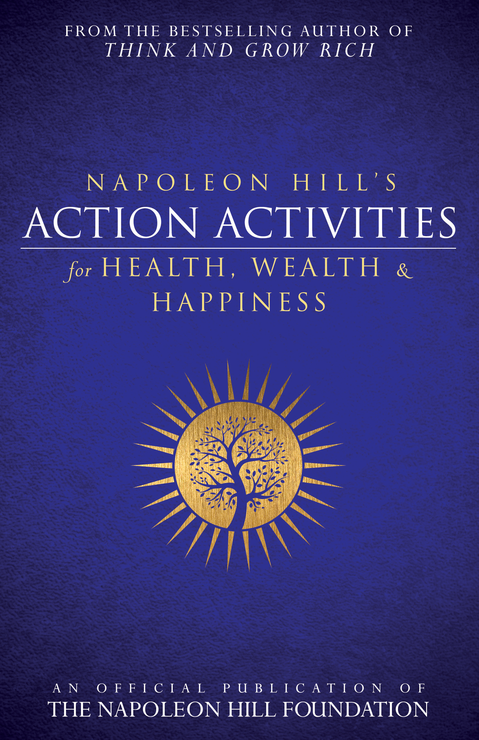 Napoleon Hill's Action Activities for Health, Wealth, and Happiness - Napoleon Hill