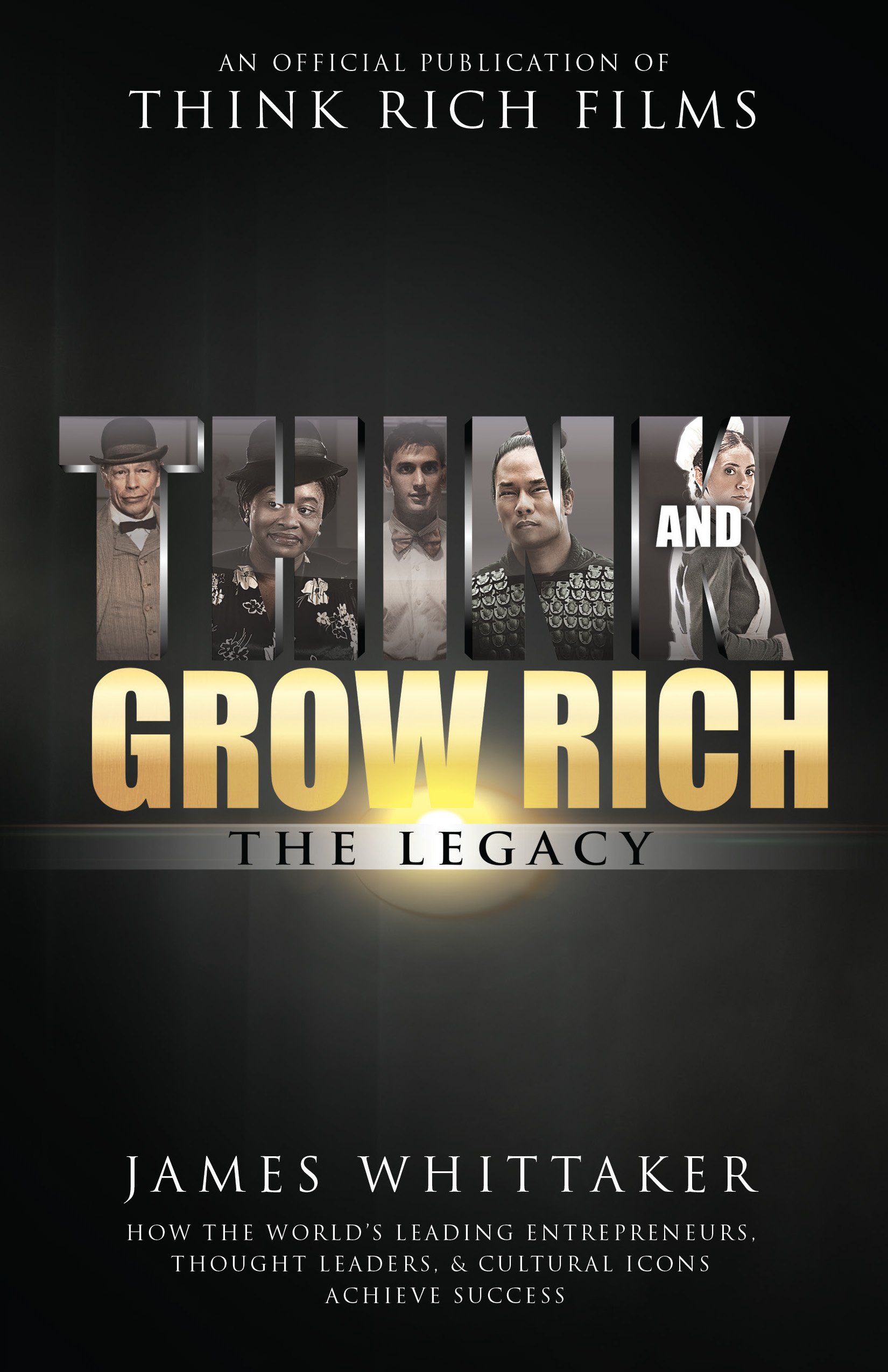 Think and Grow Rich: The Legacy - James Whittaker