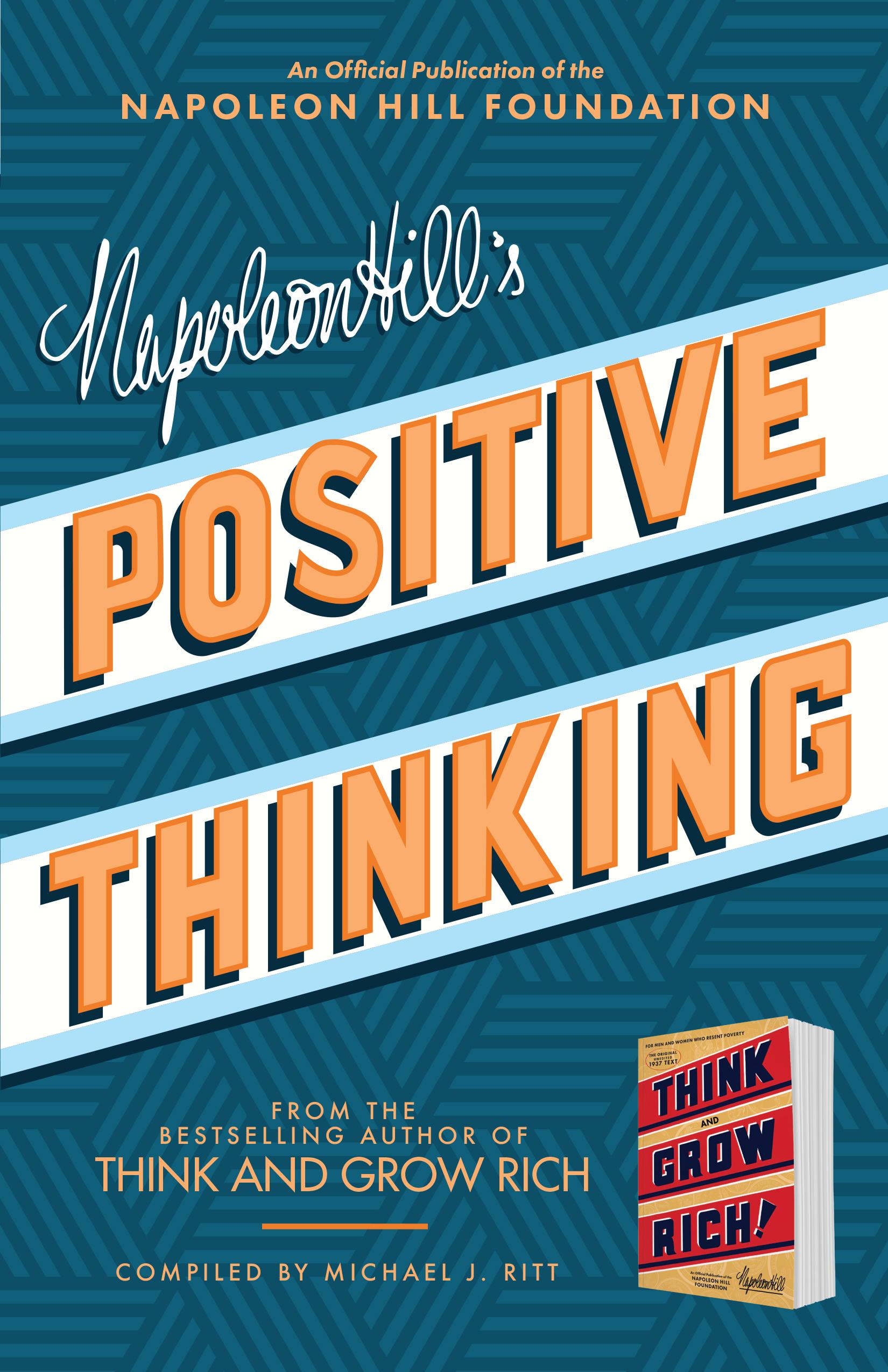 Napoleon Hill's Positive Thinking - Napoleon Hill