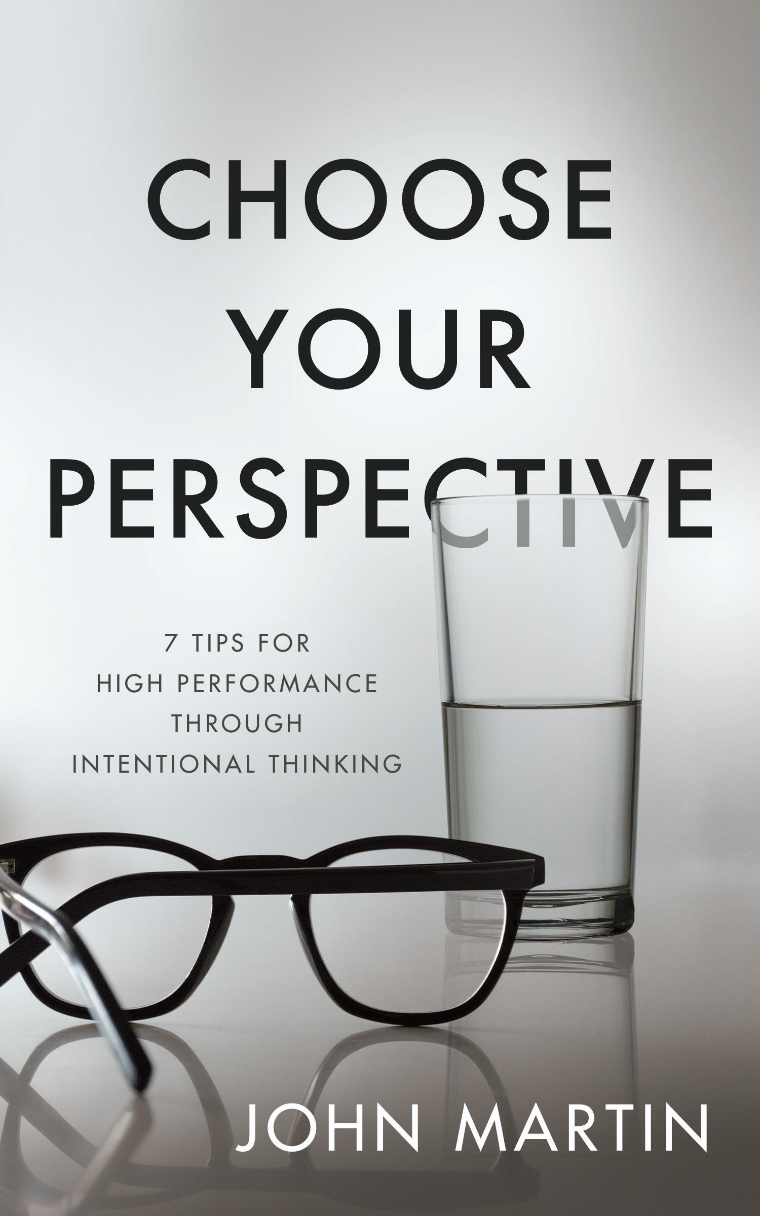 Choose Your Perspective - John Martin