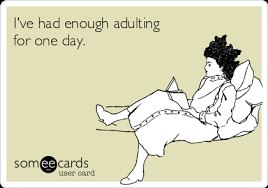 Enough Adulting for One Day.png