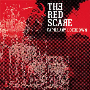 THE RED SCARE-CAPILLARY LOCKDOWN