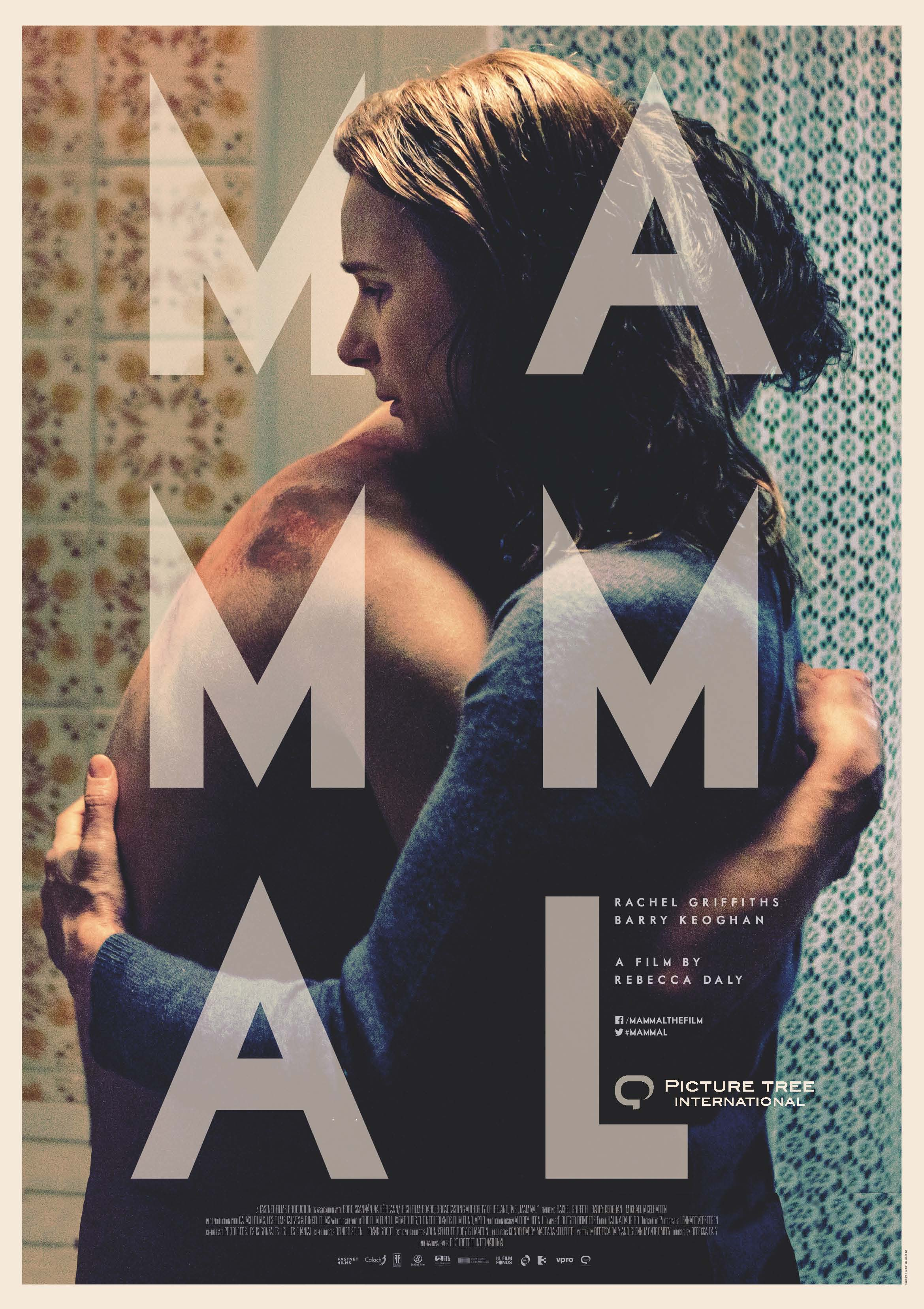 MAMMAL - Directed by Rebecca DALYScript by Rebecca DALY & Glenn MONTGOMERYWith Rachel GRIFFITHS, Barry KEOGHAN & Michael MCELHATTONYear: 2015Original Version: EnglishGenre: DramaRunning Time: 99minProduction companies: LES FILMS FAUVES (LU), CALACH FILMS (LU), FASTNET FILMS (IE) & Rinkel Film BV & Reinier Selen (NL)