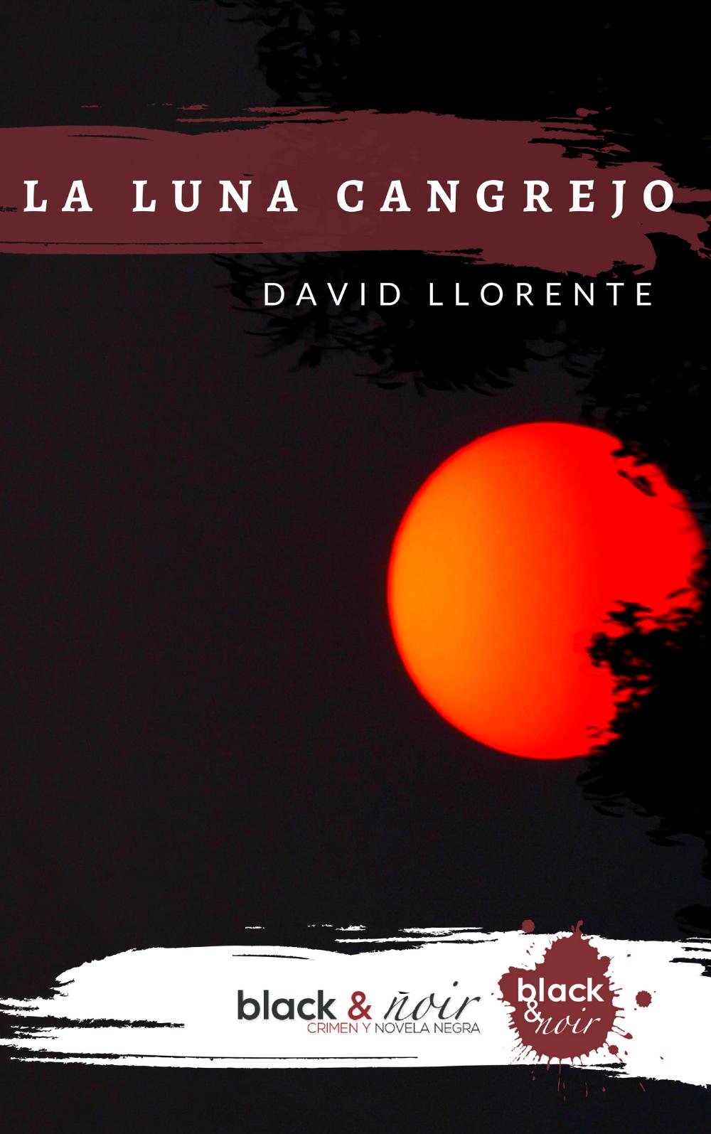 La luna cangrejo. David Llorente. Black&Noir.jpg