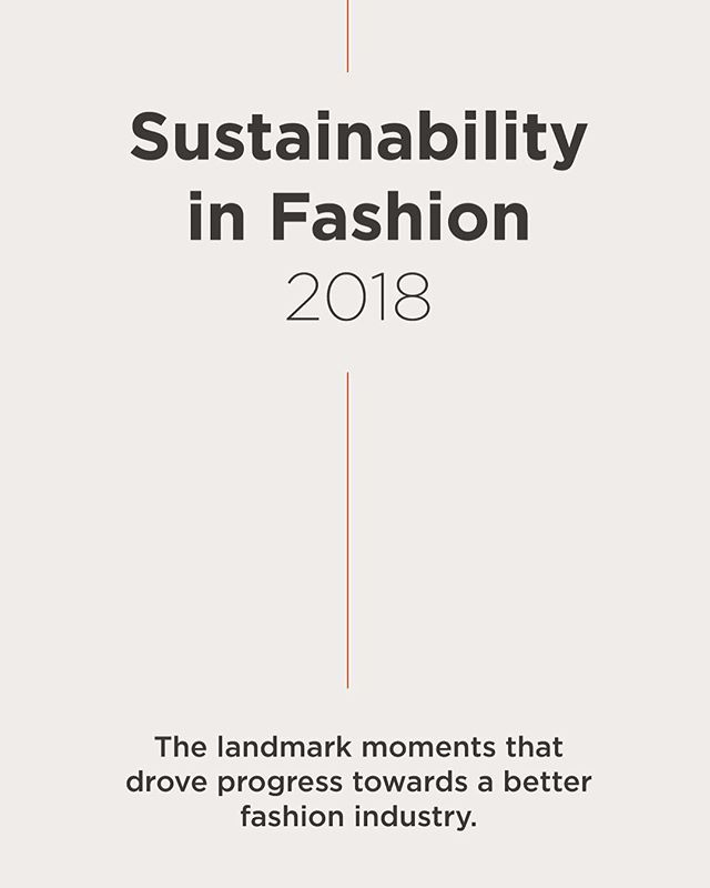 2018 has been a landmark year for sustainability in fashion, driven by change-makers, insightful data, and consumer demand.  Check out our instagram story for a month by month breakdown of 2018's key moments! ♻️ #Sustainabilityin2018 #SustainableFashion