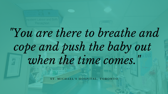 """You are there to breathe and cope and push the baby out when the time comes.""  - The Obstetric Justice Project"