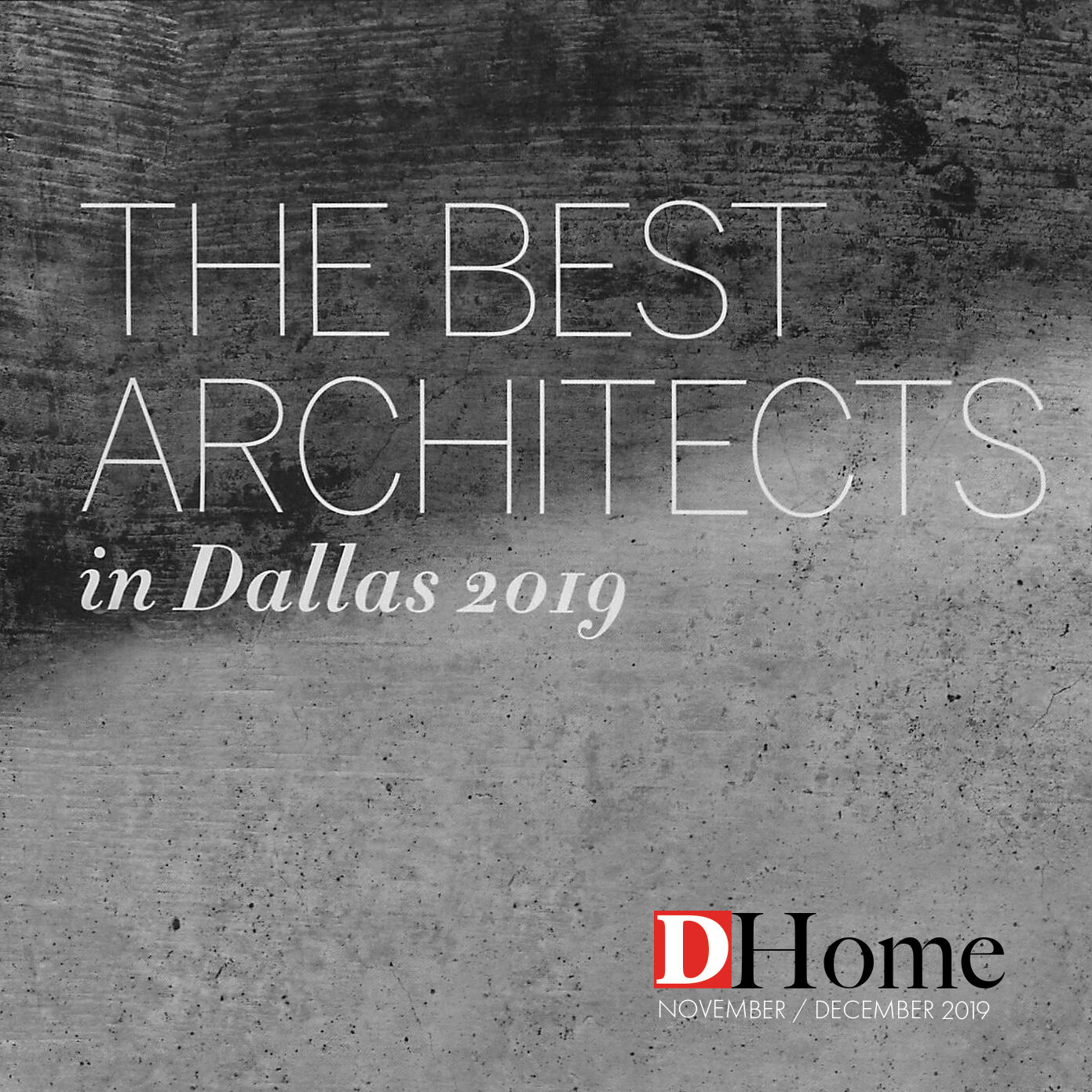 We are proud to announce  Cliff Welch, AIA  was listed in D Home among The  2019 BEST ARCHITECTS IN DALLAS