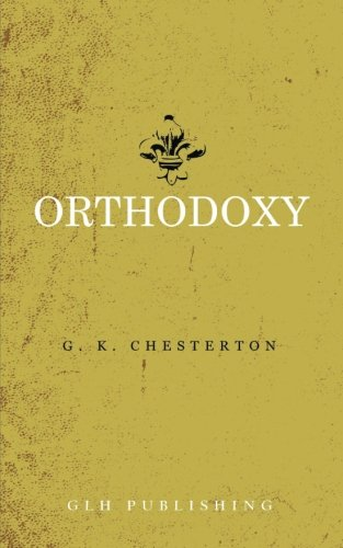 Orthodoxy    by G.K. Chesterton    Buy on Amazon