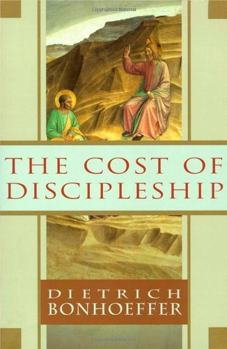 The Cost of Discipleship    by Dietrich Bonhoeffer    Buy on Amazon