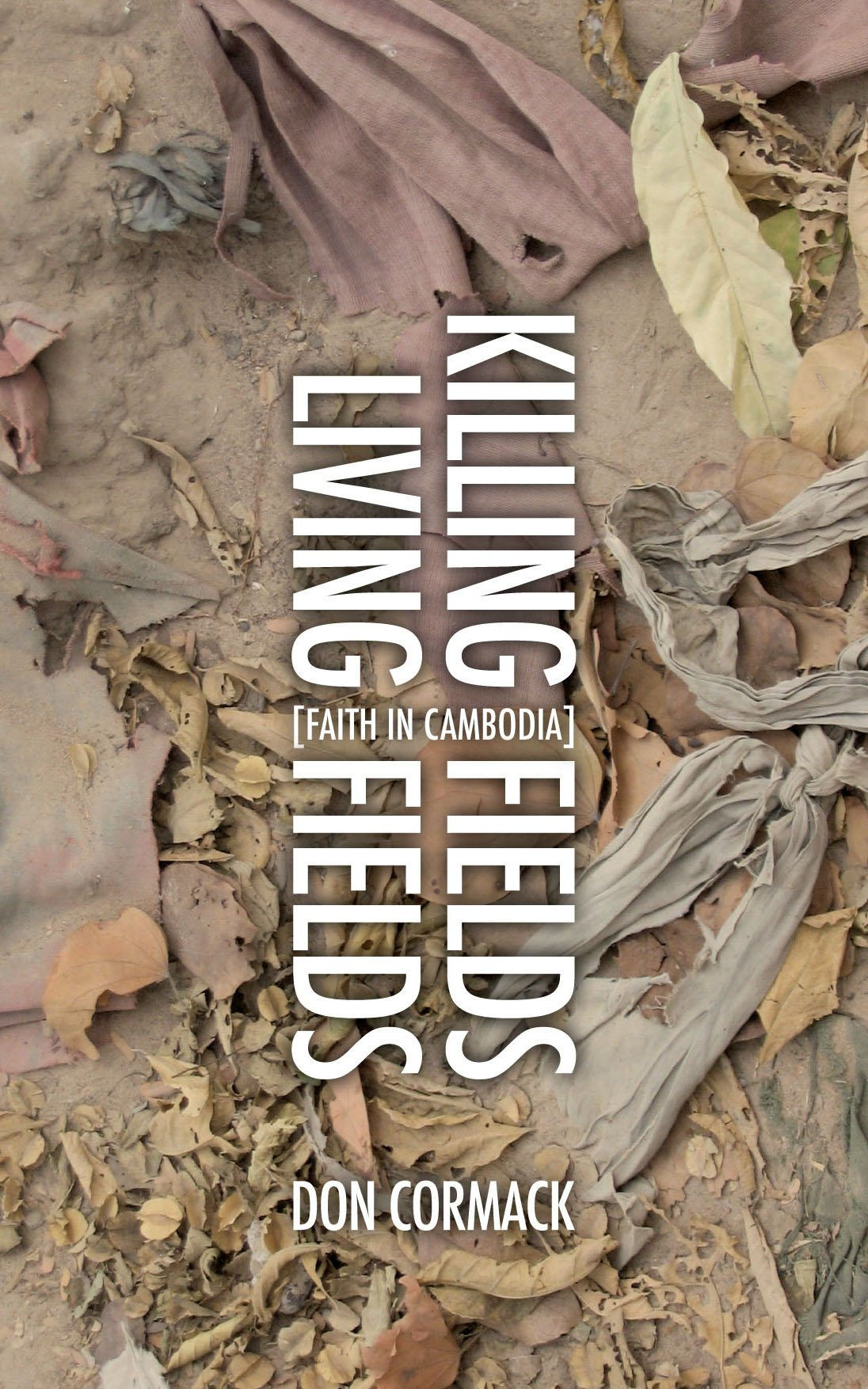 Killing Fields Living Fields    by Don Cormack    Buy on Amazon
