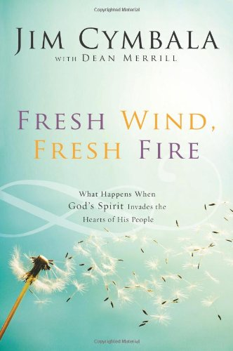 Fresh Wind, Fresh Fire    by Jim Cymbala    Buy on Amazon