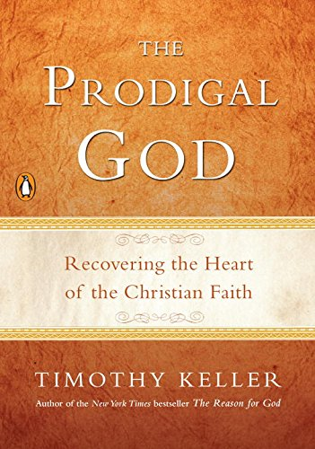 The Prodigal God    by Timothy Keller    Buy on Amazon