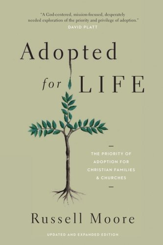 Adopted for Life    Russell Moore    Buy on Amazon