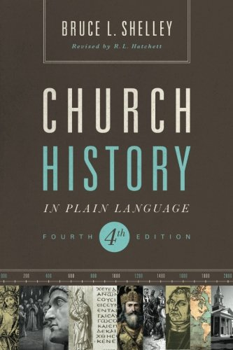 Church History in Plain Language    by Bruce Shelley    Buy on Amazon