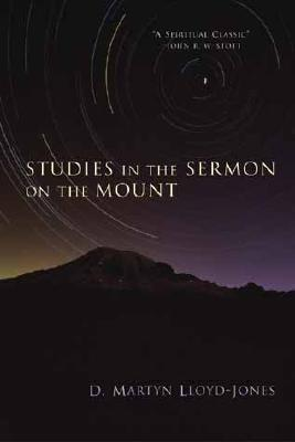 Studies in the Sermon on the Mount    by D. Martyn Lloyd-Jones    Buy on Amazon