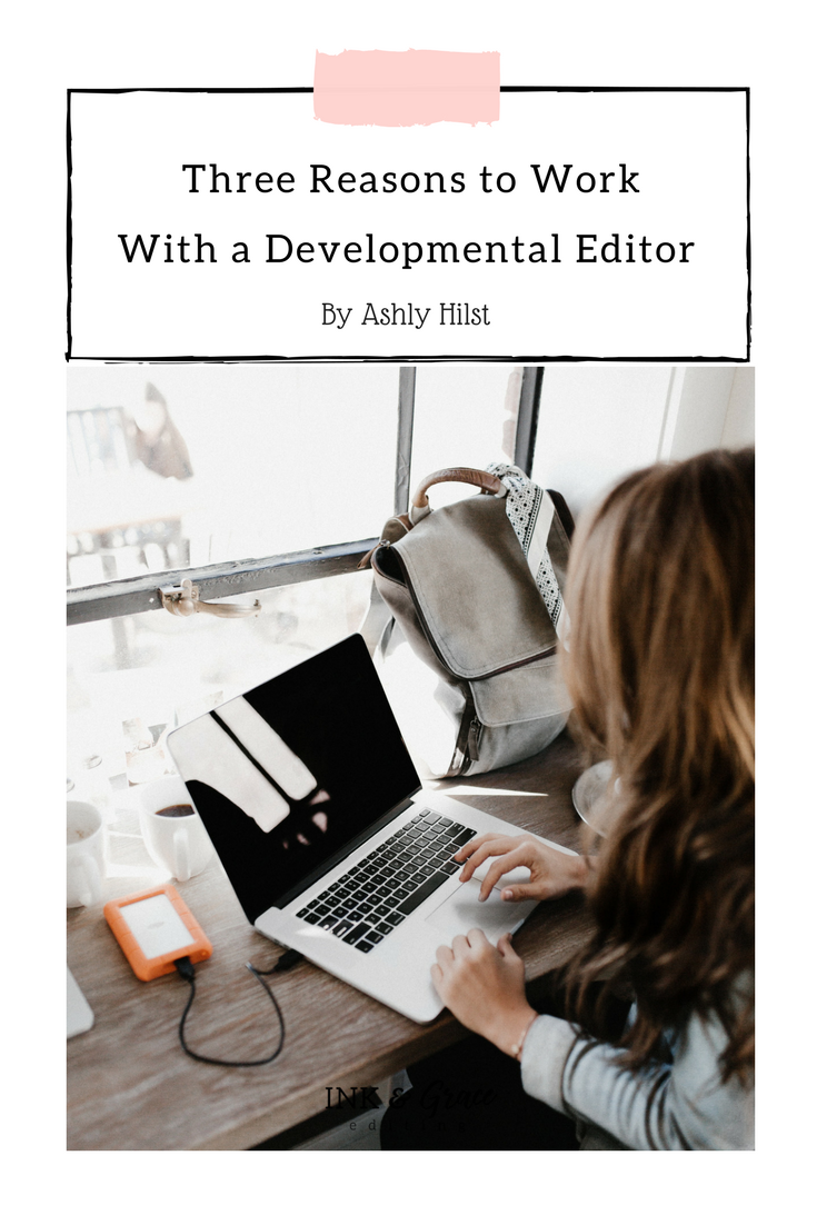 Three Reasons to Work with a Developmental Editor