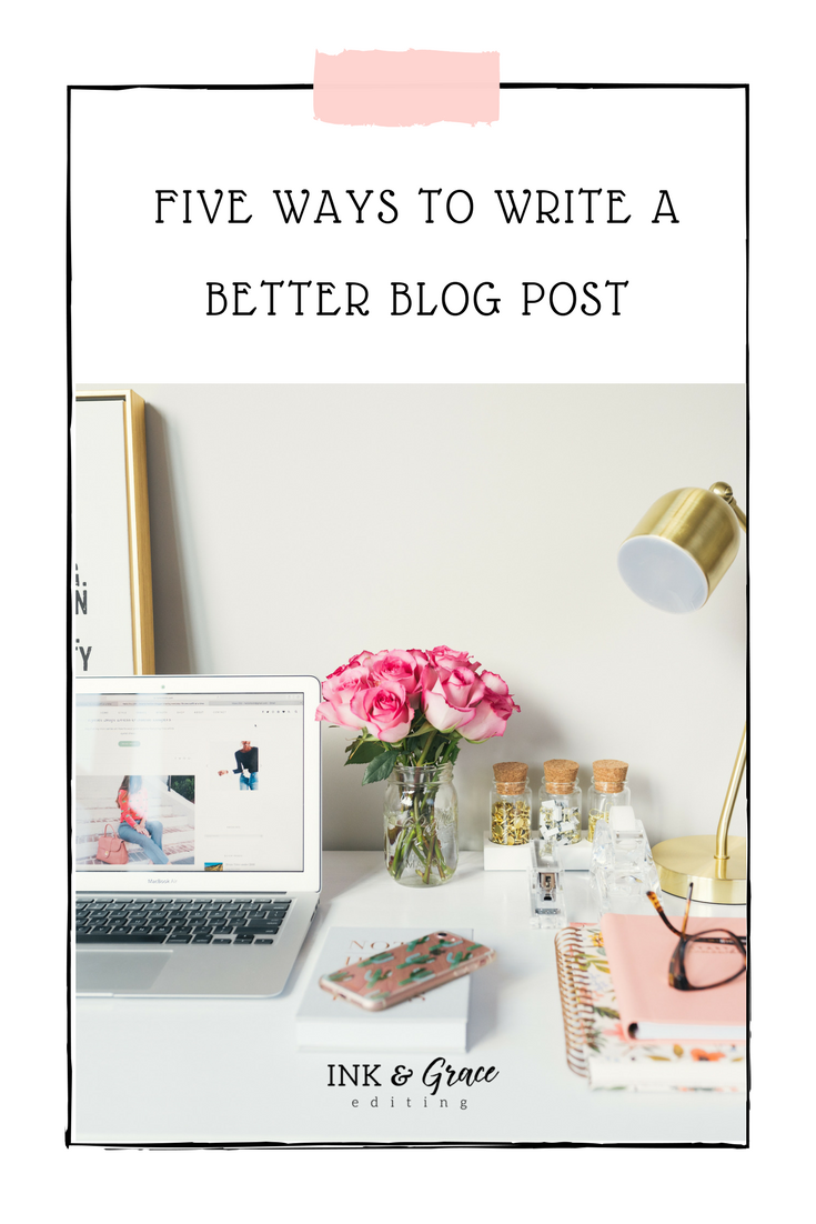 Five ways to write a better blog post