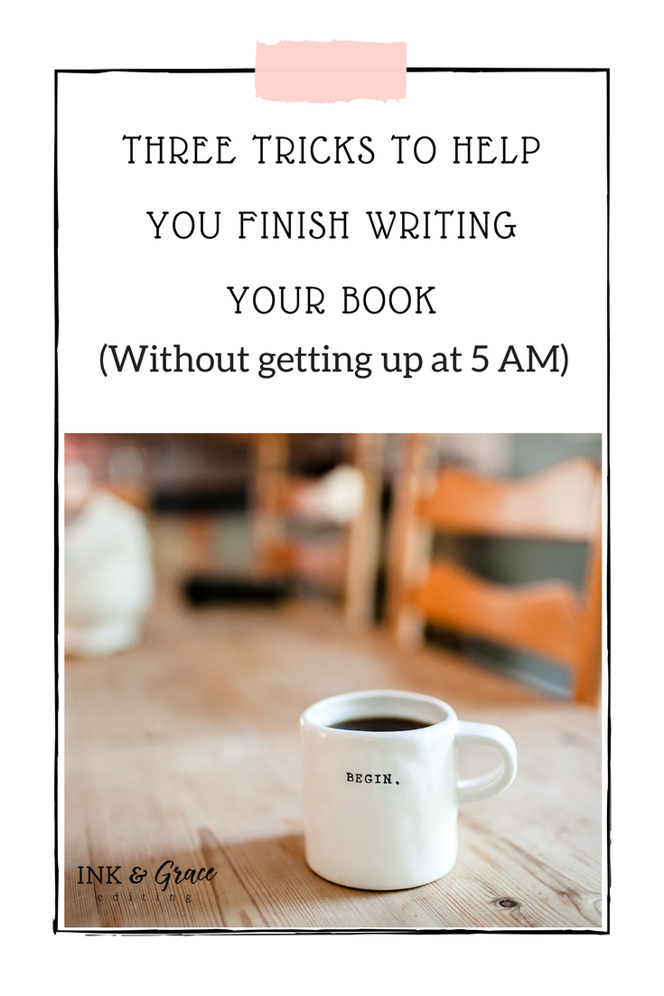 Three tricks to help you finish writing your book