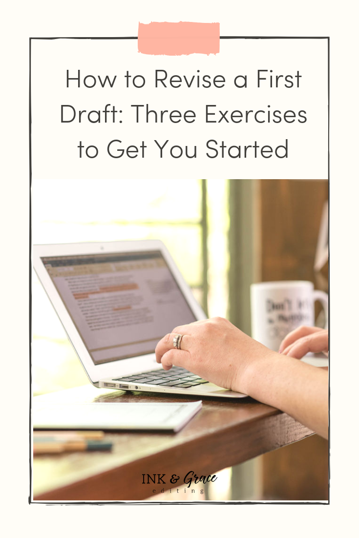 How to Revise a First Draft Three Exercises to Get Started