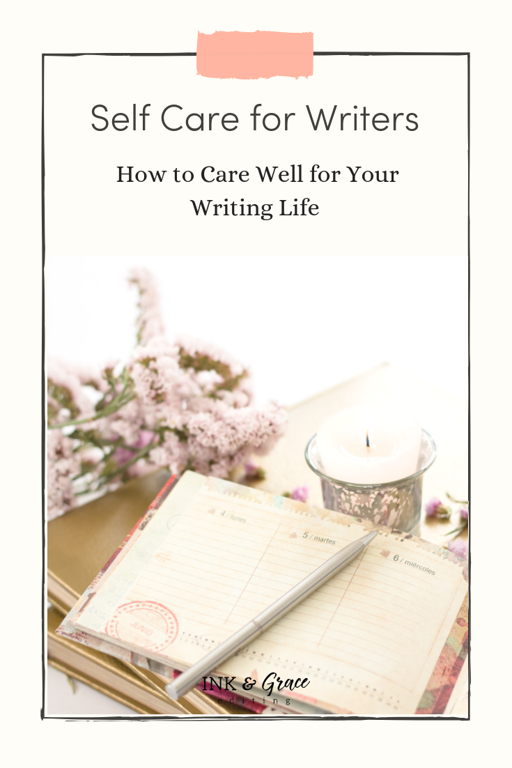 Self Care for Writers: How to Care Well for Your Writing Life