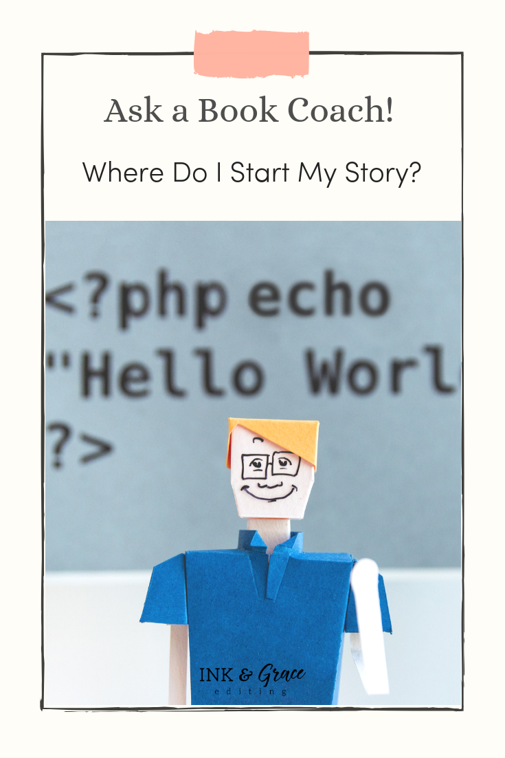 Ask a Book Coach: Where Do I Start My Story?