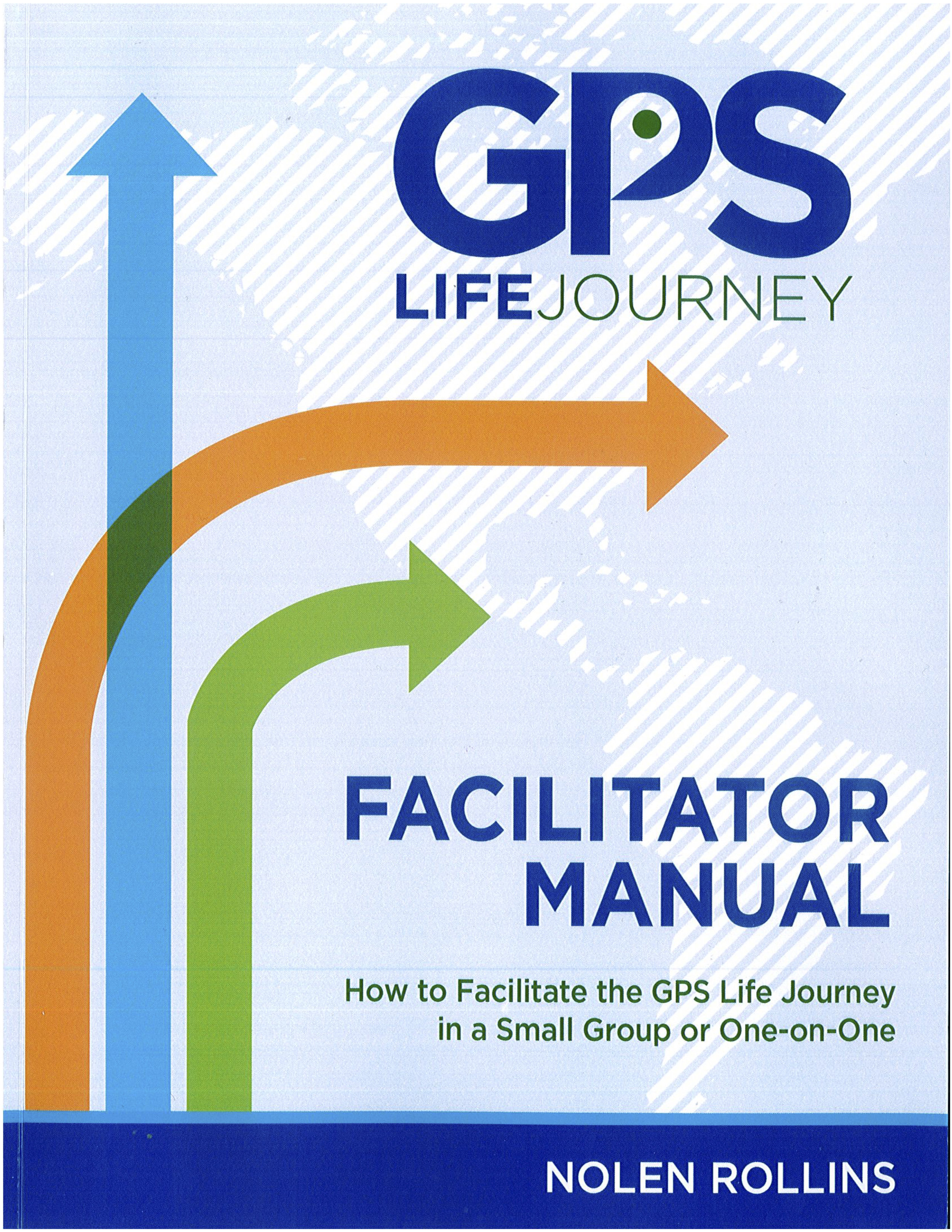 GPS Life Journey Facilitator Manual   Available from the church, the purchase price is $20.
