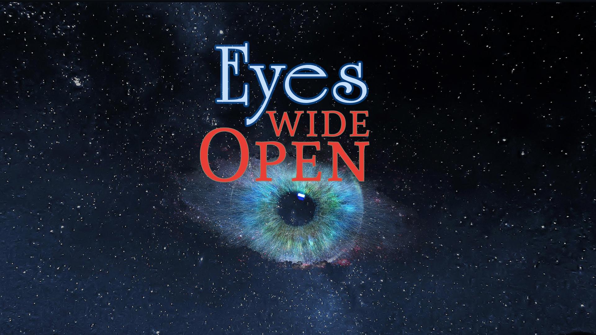 Eyes Wide Oen.jpg