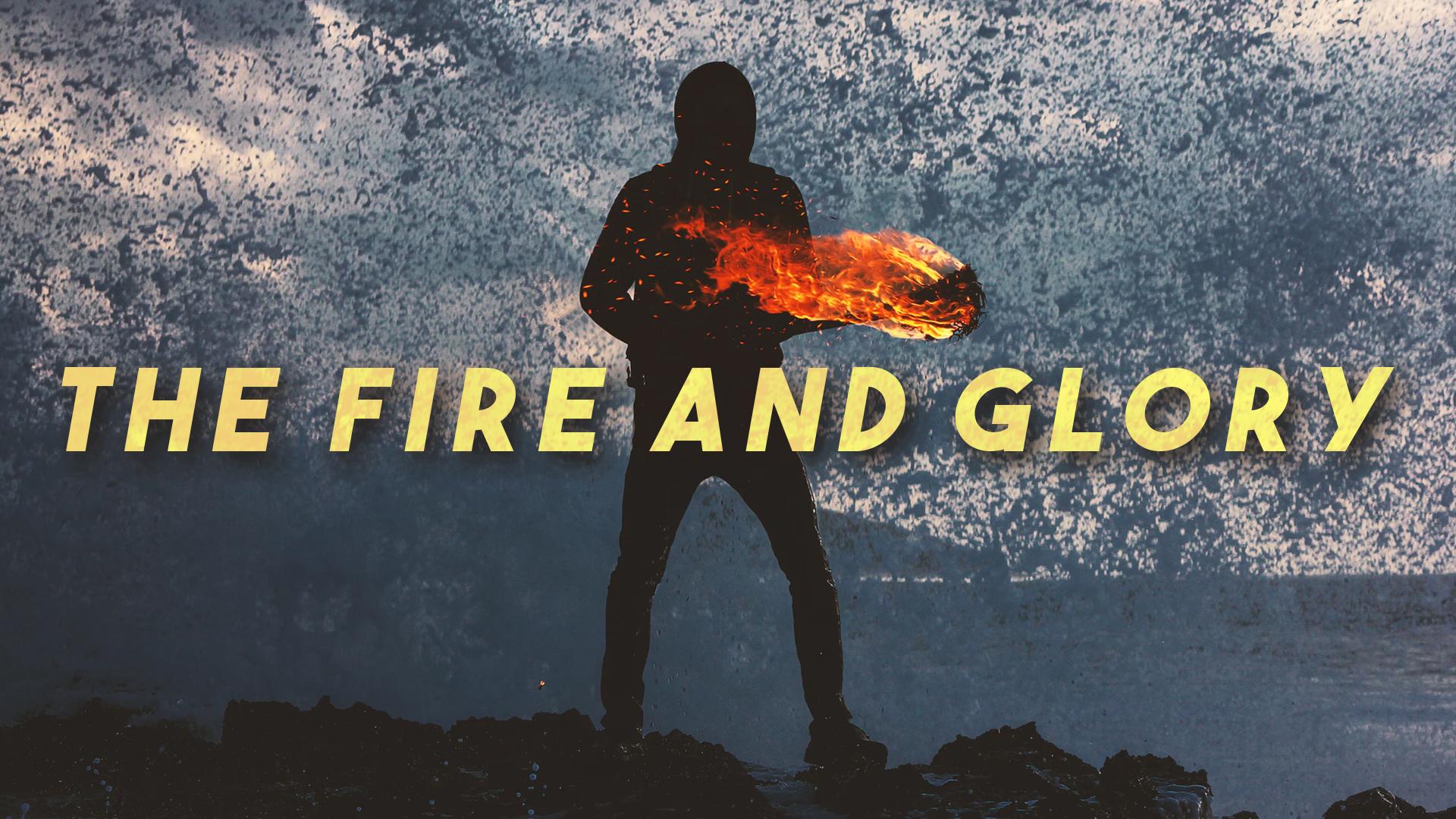 The Fire and Glory — Landmark Church