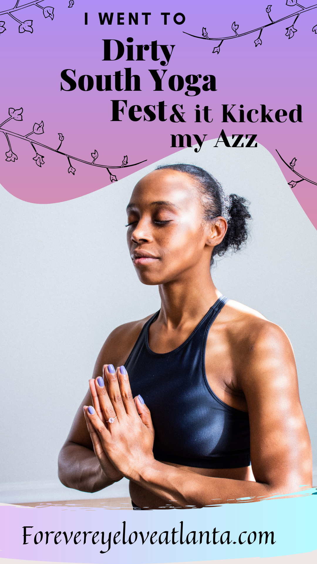 I went to Dirty South Yoga Festival & it kicked my ass. #Atlanta #Wanderlust #howtoteach