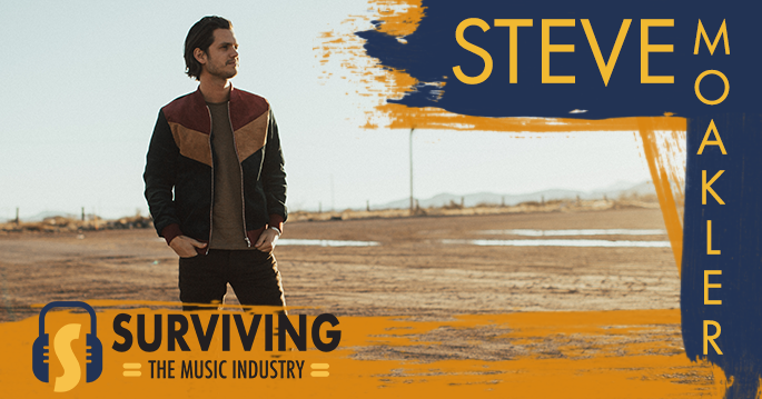 Episode 7:Steve Moakler - Artist & Songwriter