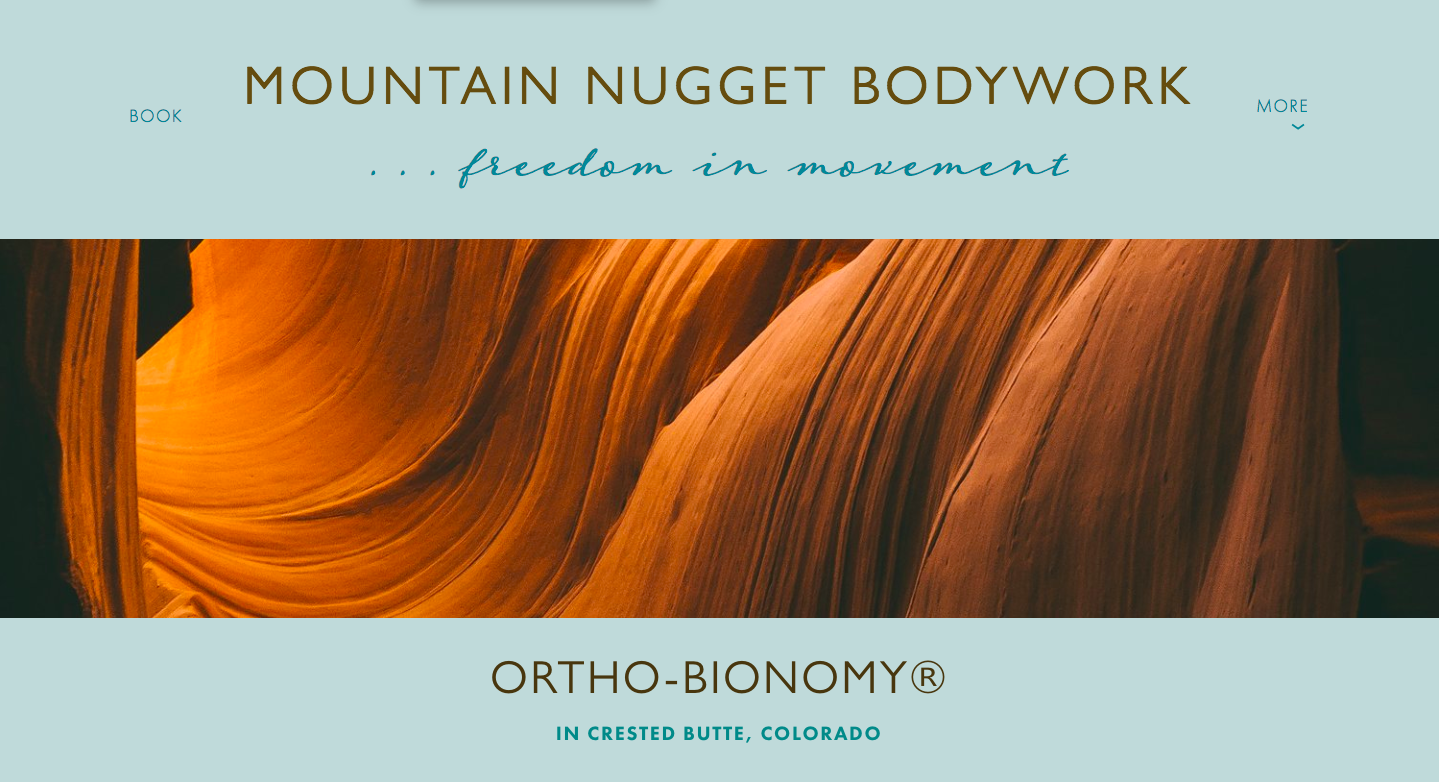 Mountain Nugget Bodywork - Karen sought to have a space for her clients to land, gather information, and book appointments in an easy and hassle-free way. Her site communicates both a sense of flow and movement, as well as strength and mobility where essential elements for the type of bodywork Karen offers her clients can be found.