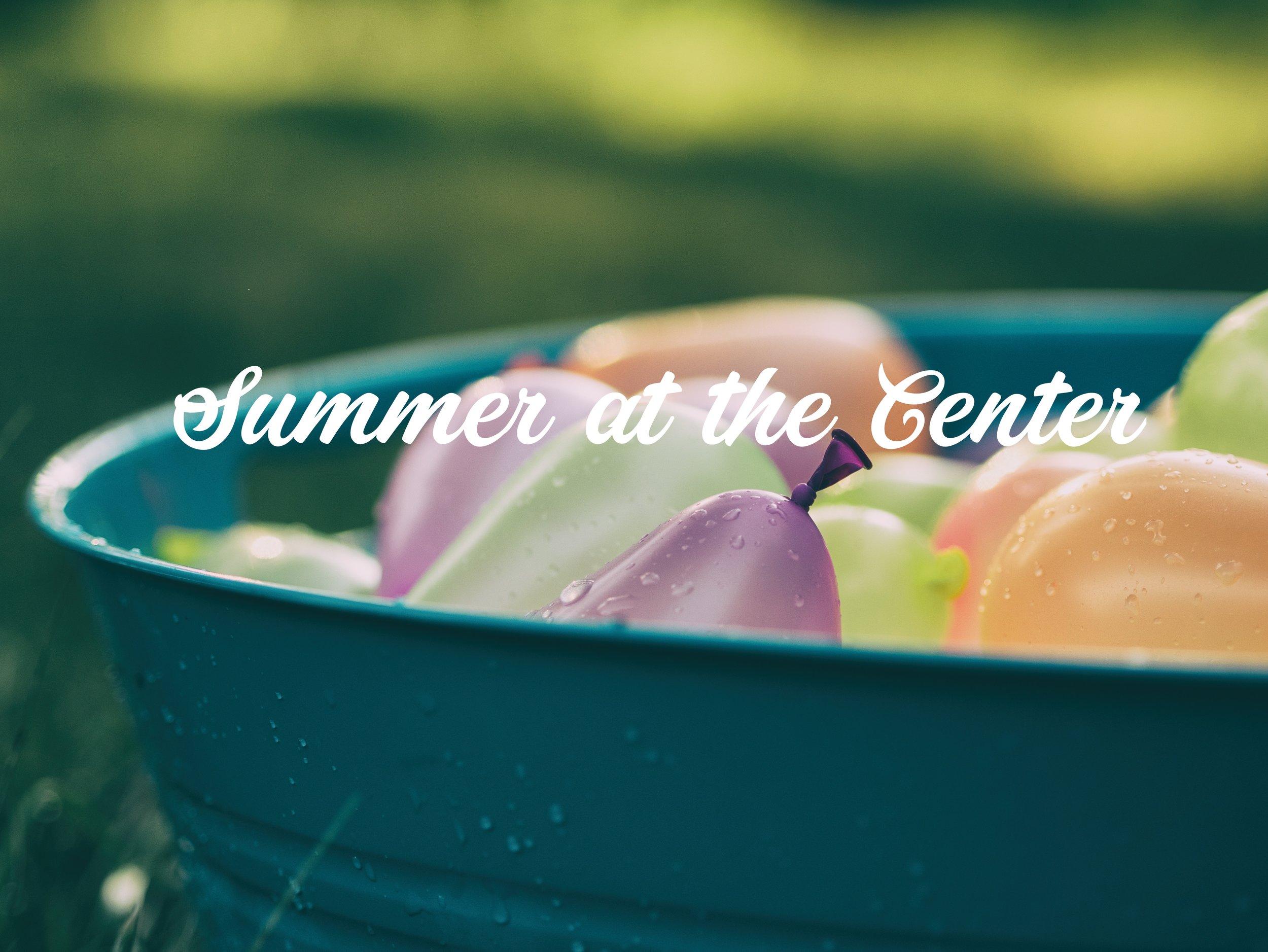 Summer at the Center.jpg