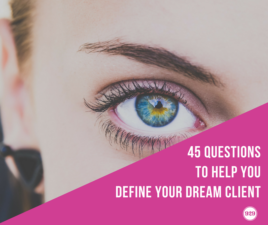 45 questions to help define your dream client