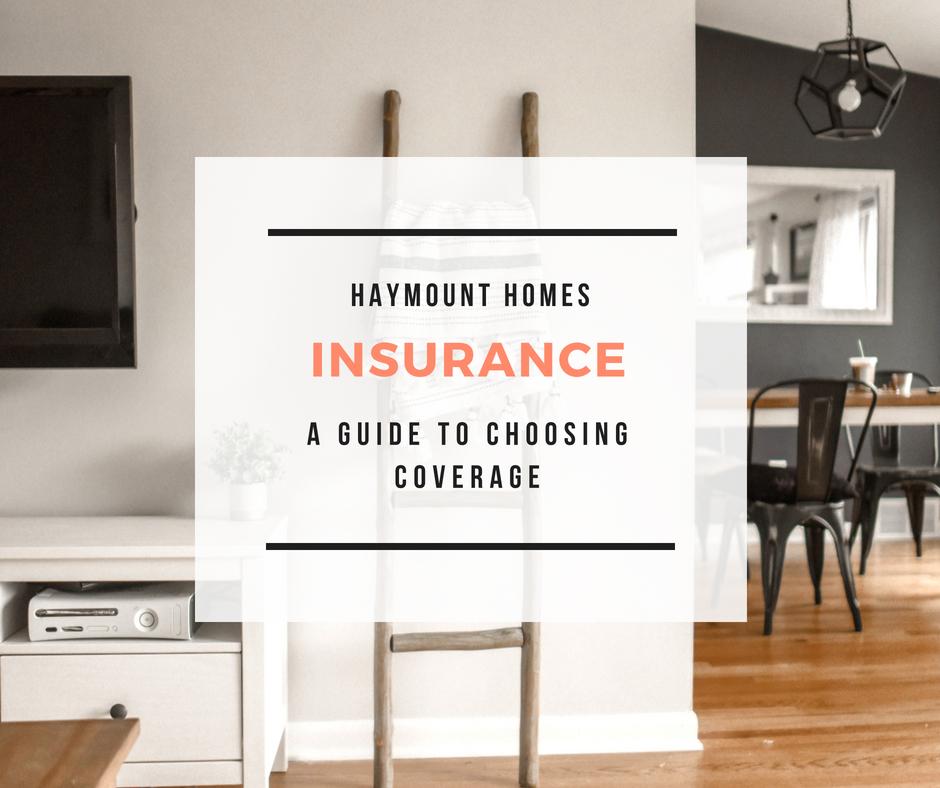Haymount Homes LLC Choosing an Insurance Company Guide