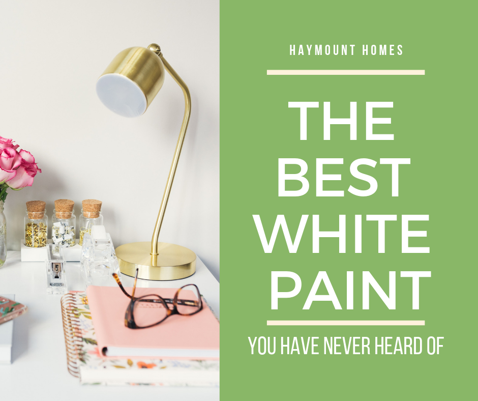 Haymount Homes the Best white paint