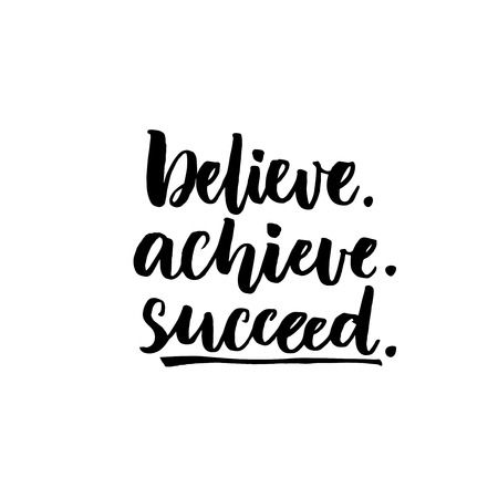 59291068-believe-achieve-succeed-inspirational-vector-quote-black-ink-brush-lettering-isolated-on-white-backg.jpg