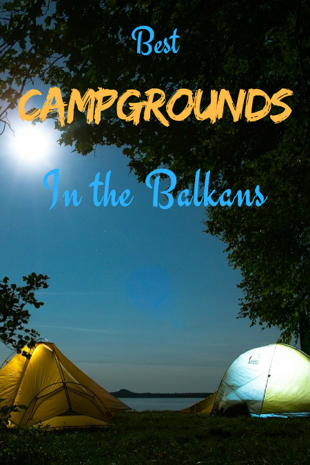 Planning a road trip through the Balkans? Useful reviews on 12 of the best campgrounds all over the Balkans. Read about the best campgrounds in the Balkans to help you plan your road trip itinerary. #camping #vanlife #campgrounds #roadtrip