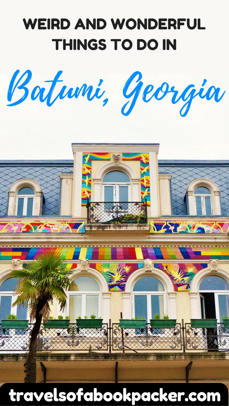 Read about the most quirky and wonderful things to do in Batumi. Georgia's Black Sea beach destination. #georgia #batumi #blacksea