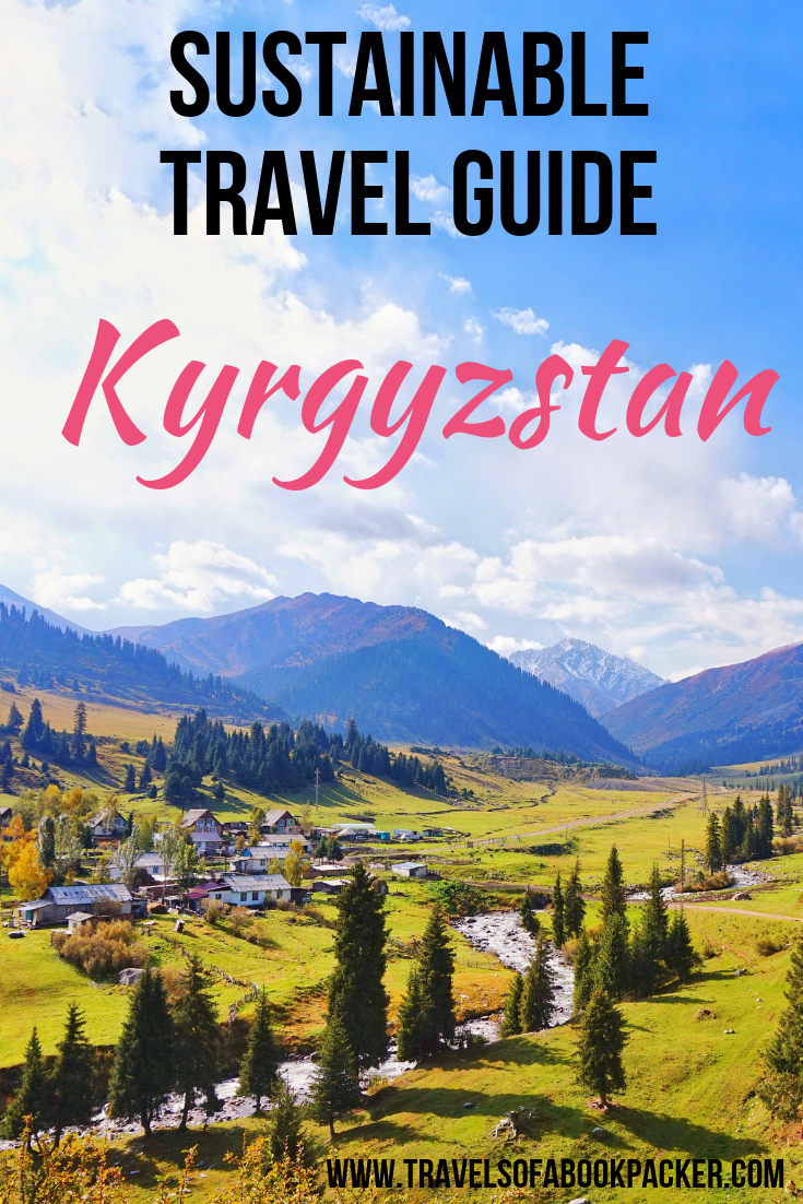 A sustainable travel guide to Kyrgyzstan with a lot of useful information on how to have a more sustainable travel experience in Kyrgyzstan. Including sustainable tips for activities, accommodation and how to support the local communities. #kyrgyzstan #kyrgyz #asian #travel #traveltips #centralasia #sustainable #sustainabletourism #ecofriendly