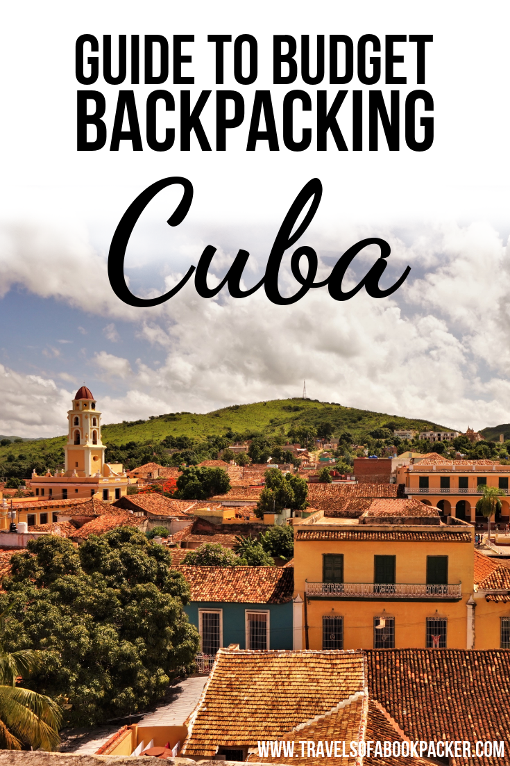 Your ultimate guide to backpacking in Cuba on a budget. Everything you need to know about transport in Cuba, budget accommodation in Cuba and what to eat in Cuba without breaking the bank! #cuba #caribbean #beach #cubabeach #travel #traveltips #backpacking #havanna #lahabana #Budget #budgettravel #america #centralamerica