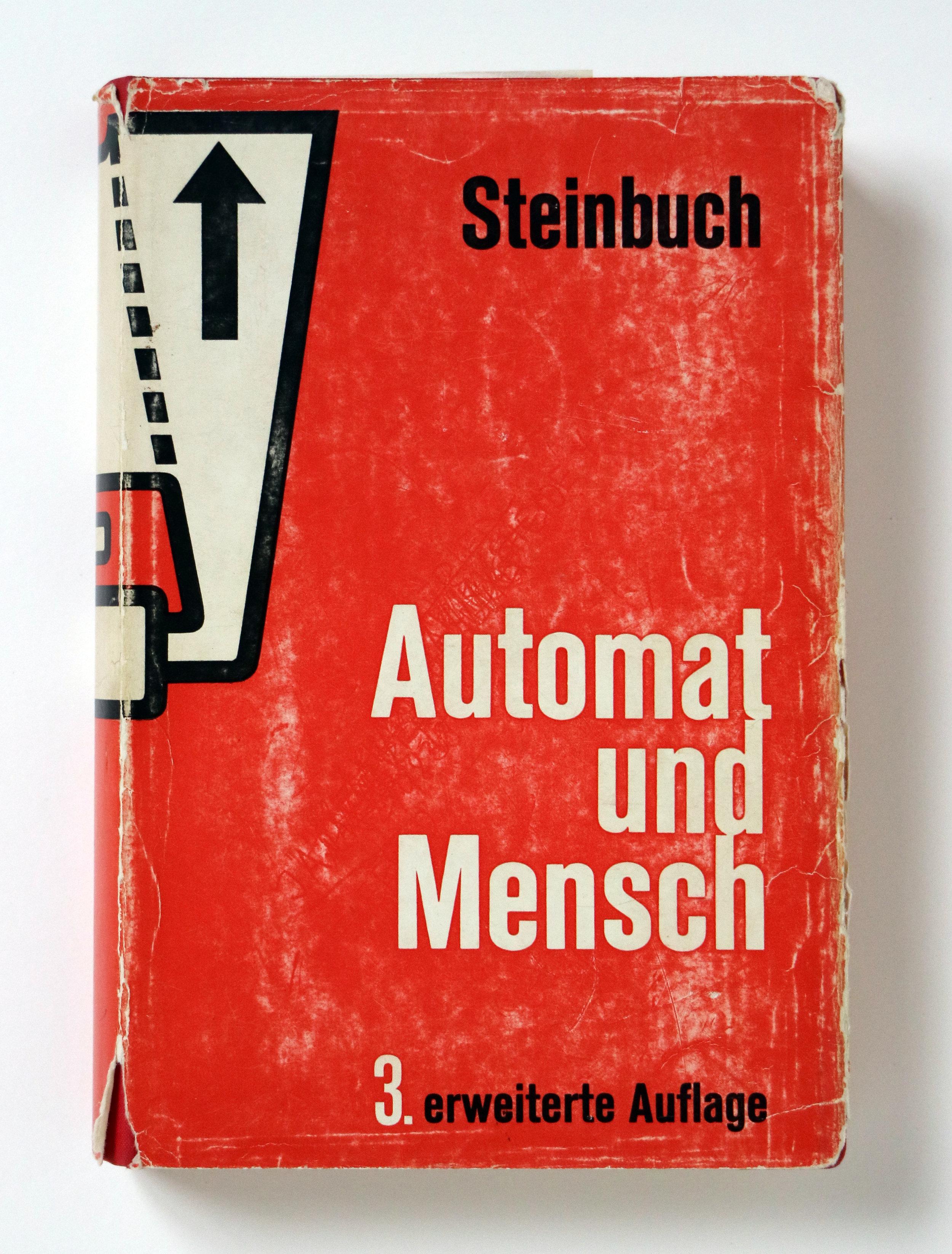 Karl Steinbuch:  Automat und Mensch. Kybernetische Tatsachen und Hypothesen . Springer Verlag, Berlin-Heidelberg-New York, 3. ed., 1965. First ed. in 1961.