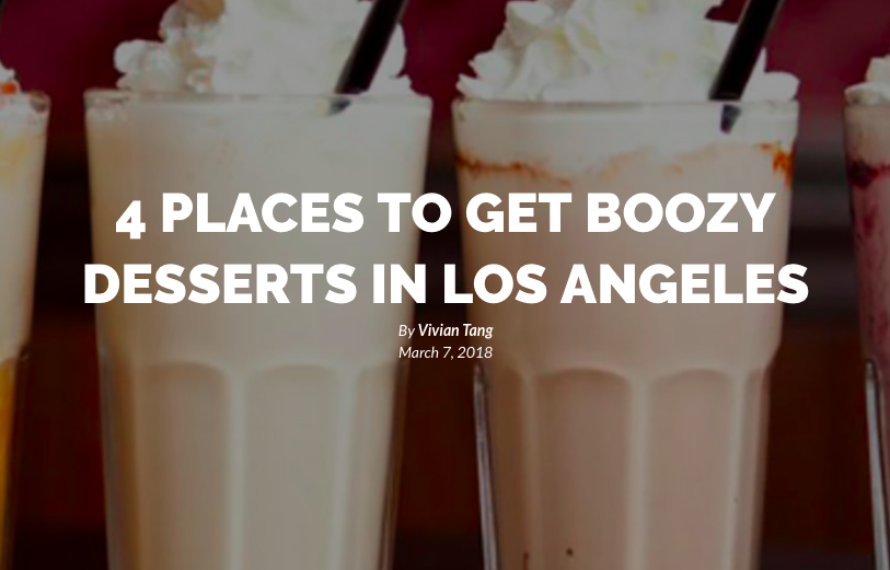 4 PLACES TO GET BOOZY DESSERTS IN LOS ANGELES