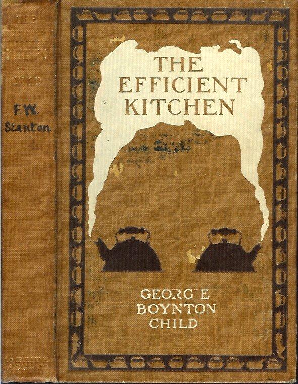 The Efficient Kitchen by Georgie Boynton Child. Copyright 1914.