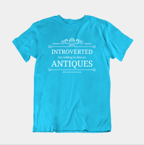 Introverted But Willing to Discuss Antiques